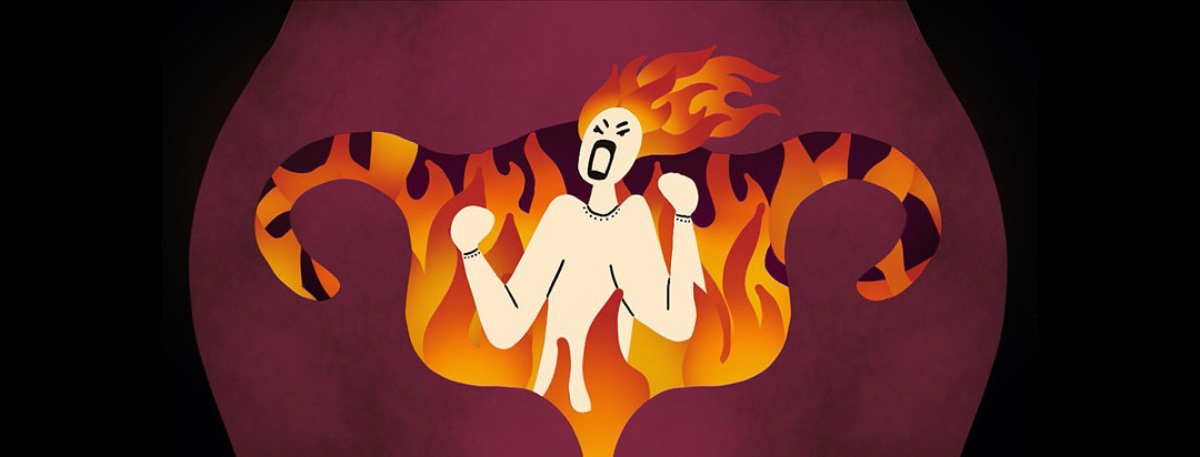 Raging flames in a uterus with an angry woman inside of it. Her fists are clenched, and her hair is fire.